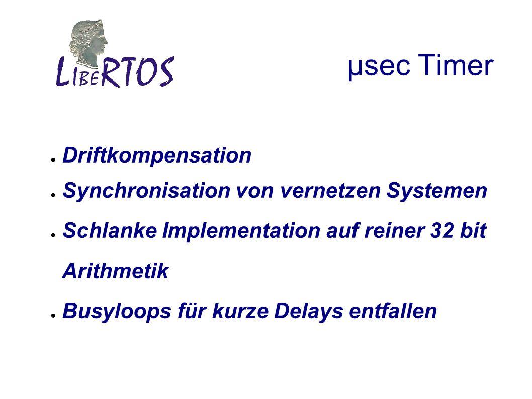 µsec Timer Driftkompensation Synchronisation von vernetzen Systemen Schlanke Implementation auf reiner 32 bit Arithmetik Busyloops für kurze Delays entfallen