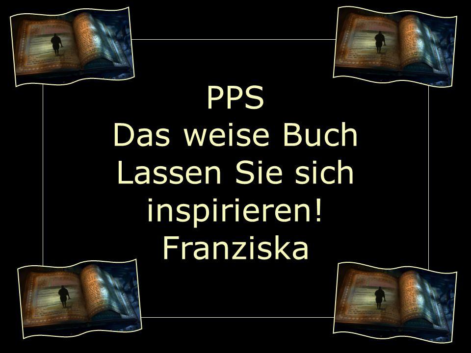 PPS Das weise Buch Lassen Sie sich inspirieren! Franziska