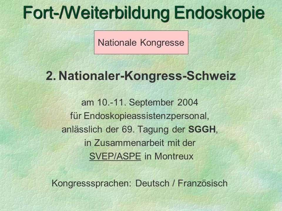 2. Nationaler-Kongress-Schweiz am 10.-11. September 2004 für Endoskopieassistenzpersonal, anlässlich der 69. Tagung der SGGH, in Zusammenarbeit mit de