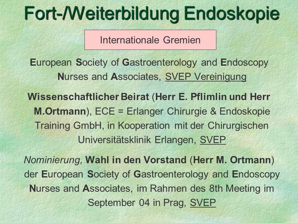 European Society of Gastroenterology and Endoscopy Nurses and Associates, SVEP Vereinigung Wissenschaftlicher Beirat (Herr E. Pflimlin und Herr M.Ortm