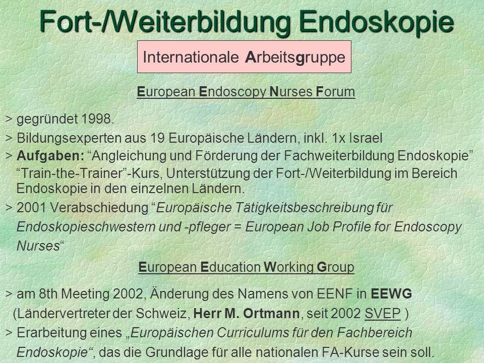 European Endoscopy Nurses Forum > gegründet 1998. > Bildungsexperten aus 19 Europäische Ländern, inkl. 1x Israel > Aufgaben: Angleichung und Förderung