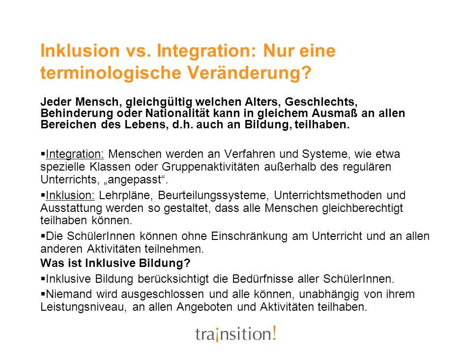 Inklusion vs. Integration: Nur eine terminologische Veränderung? Jeder Mensch, gleichgültig welchen Alters, Geschlechts, Behinderung oder Nationalität