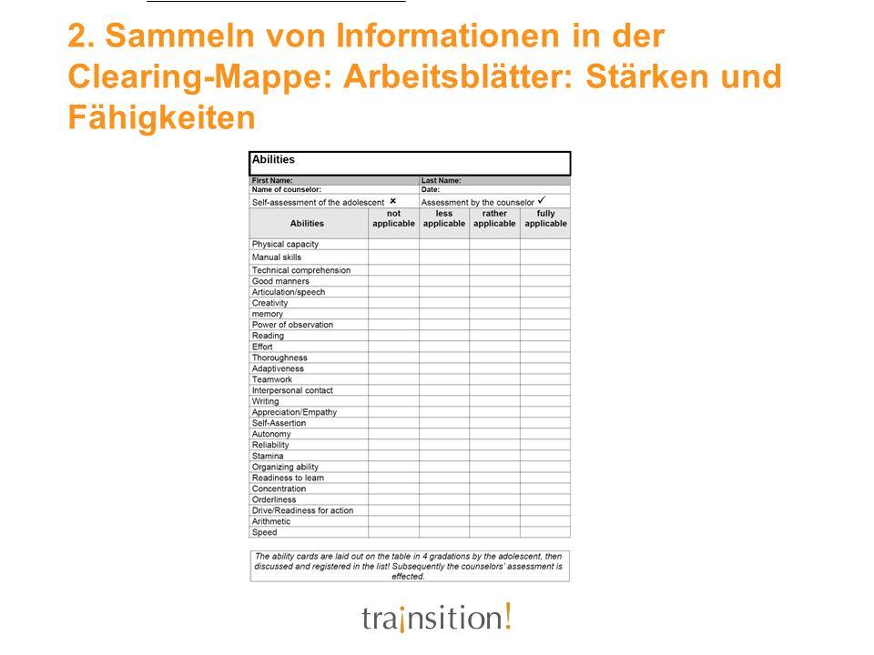 2. Sammeln von Informationen in der Clearing-Mappe: Arbeitsblätter: Stärken und Fähigkeiten