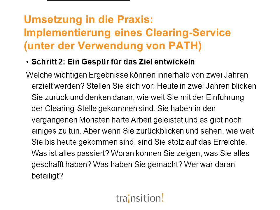 Umsetzung in die Praxis: Implementierung eines Clearing-Service (unter der Verwendung von PATH) Schritt 2: Ein Gespür für das Ziel entwickeln Welche w