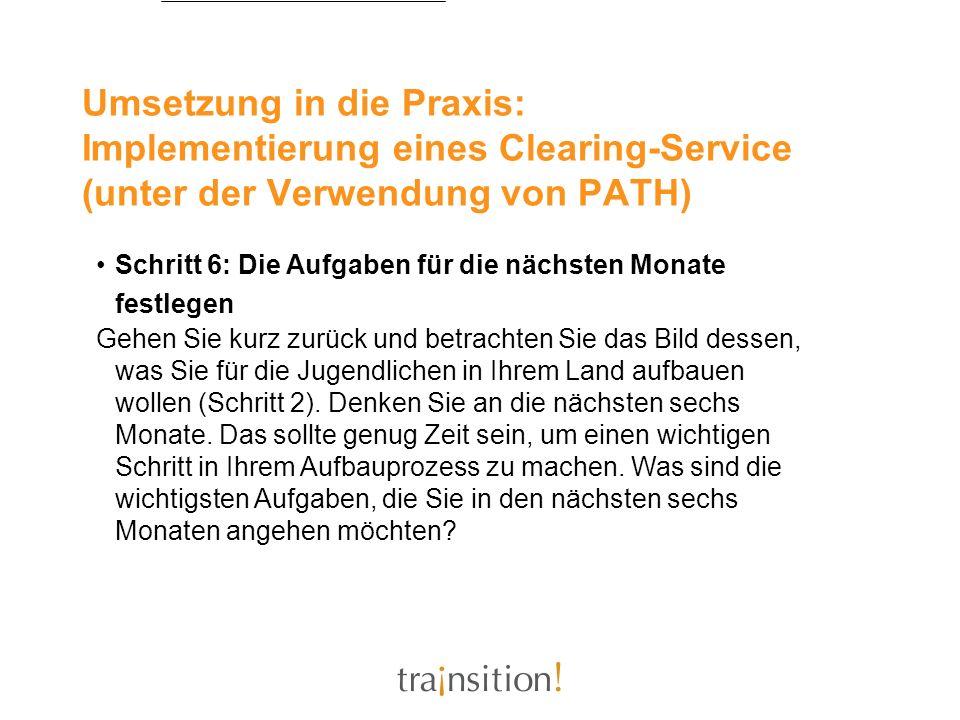 Umsetzung in die Praxis: Implementierung eines Clearing-Service (unter der Verwendung von PATH) Schritt 6: Die Aufgaben für die nächsten Monate festle