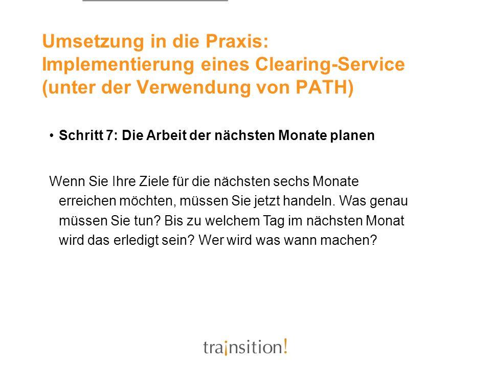 Umsetzung in die Praxis: Implementierung eines Clearing-Service (unter der Verwendung von PATH) Schritt 7: Die Arbeit der nächsten Monate planen Wenn