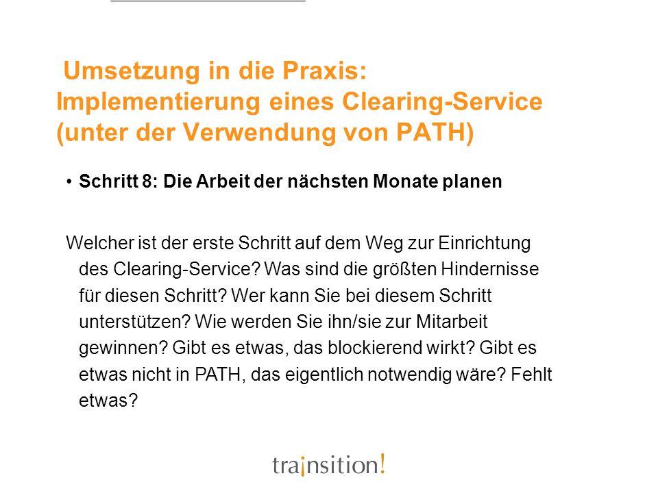 Umsetzung in die Praxis: Implementierung eines Clearing-Service (unter der Verwendung von PATH) Schritt 8: Die Arbeit der nächsten Monate planen Welch