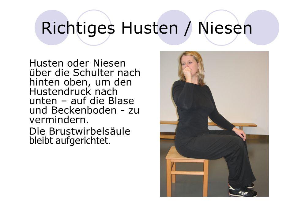 Richtiges Husten / Niesen Husten oder Niesen über die Schulter nach hinten oben, um den Hustendruck nach unten – auf die Blase und Beckenboden - zu ve