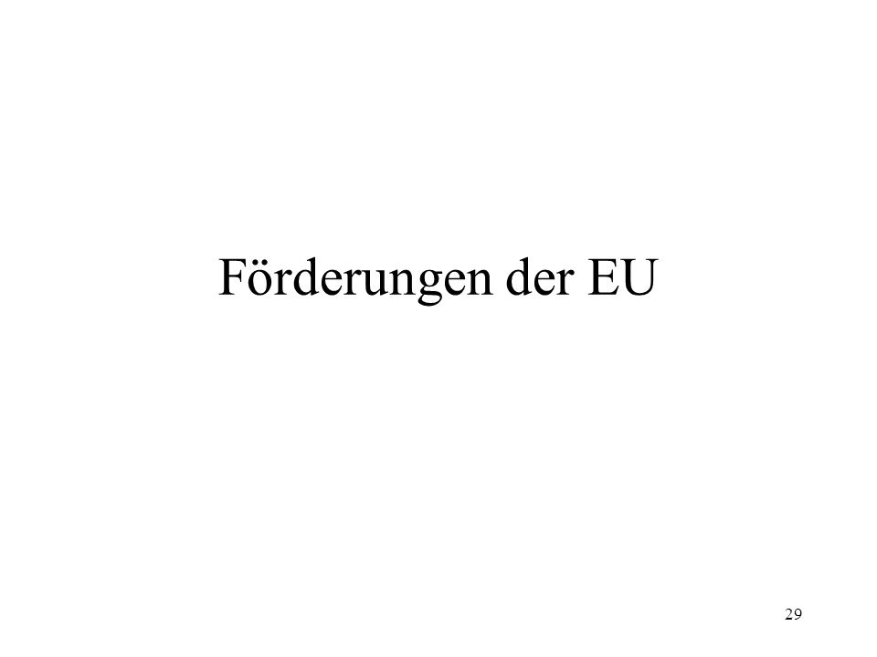 29 Förderungen der EU