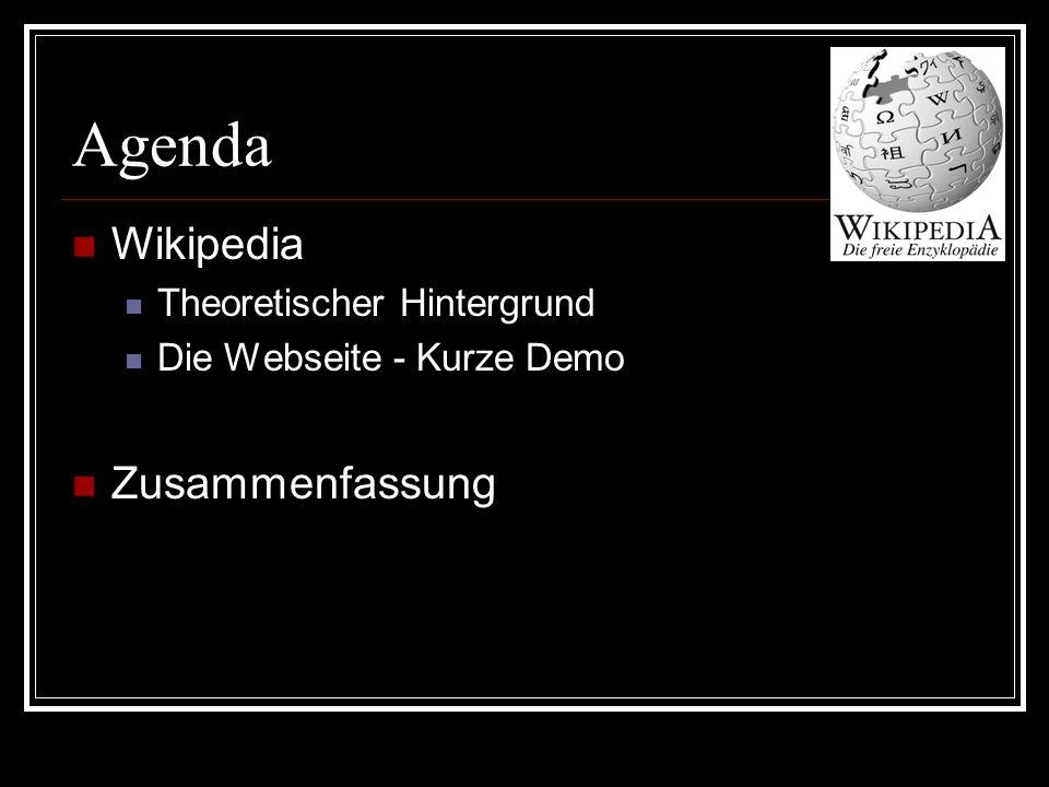 Agenda Wikipedia Theoretischer Hintergrund Die Webseite - Kurze Demo Zusammenfassung
