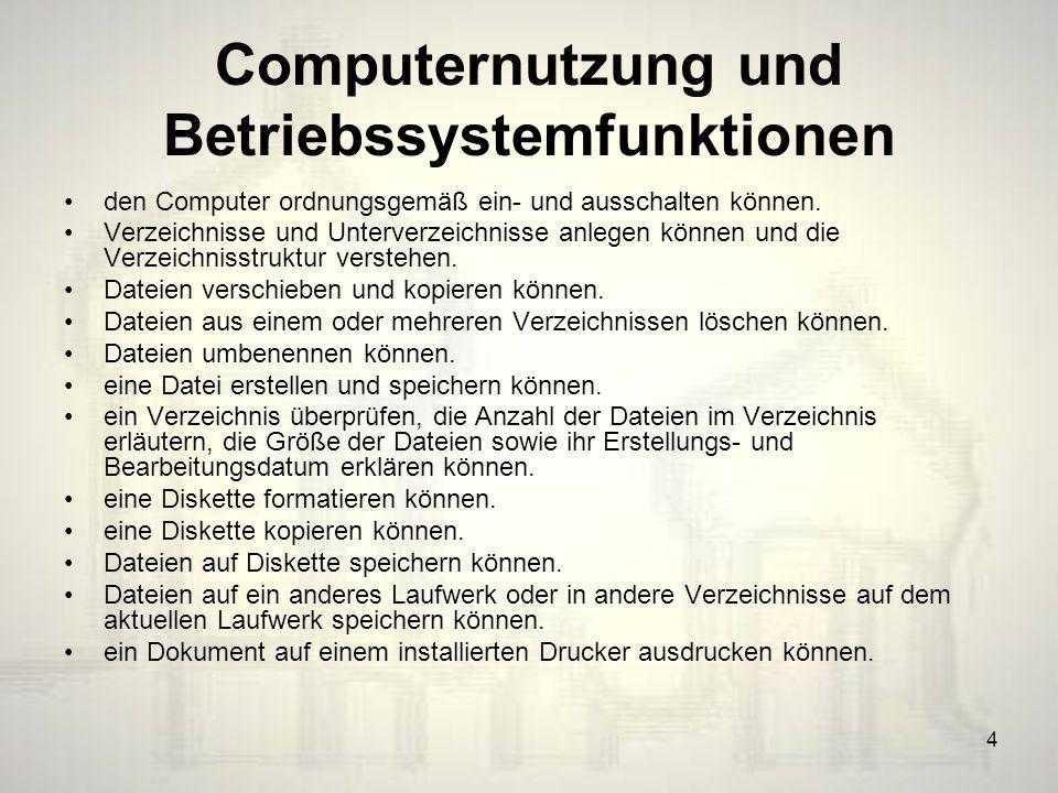 4 Computernutzung und Betriebssystemfunktionen den Computer ordnungsgemäß ein- und ausschalten können.