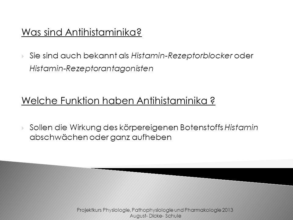 Was sind Antihistaminika? Sie sind auch bekannt als Histamin-Rezeptorblocker oder Histamin-Rezeptorantagonisten Welche Funktion haben Antihistaminika