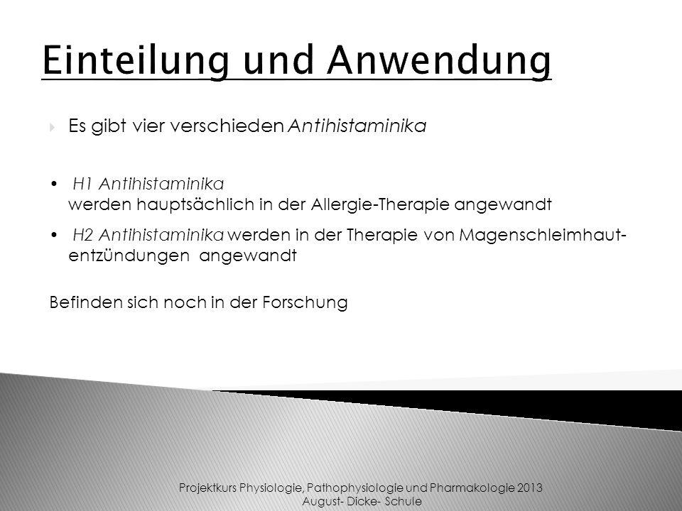 Es gibt vier verschieden Antihistaminika H1 Antihistaminika werden hauptsächlich in der Allergie-Therapie angewandt H2 Antihistaminika werden in der T