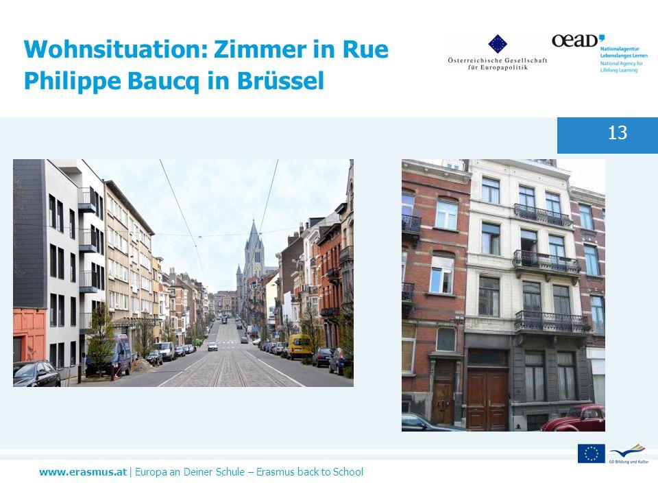 www.erasmus.at | Europa an Deiner Schule – Erasmus back to School Wohnsituation: Zimmer in Rue Philippe Baucq in Brüssel 13