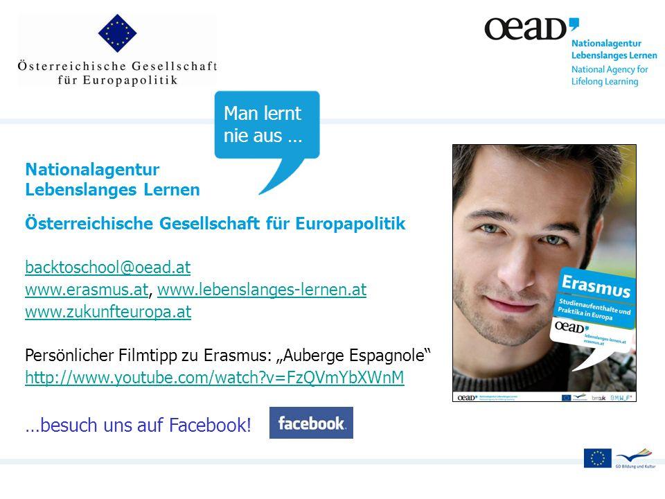 Nationalagentur Lebenslanges Lernen Österreichische Gesellschaft für Europapolitik backtoschool@oead.at www.erasmus.atwww.erasmus.at, www.lebenslanges