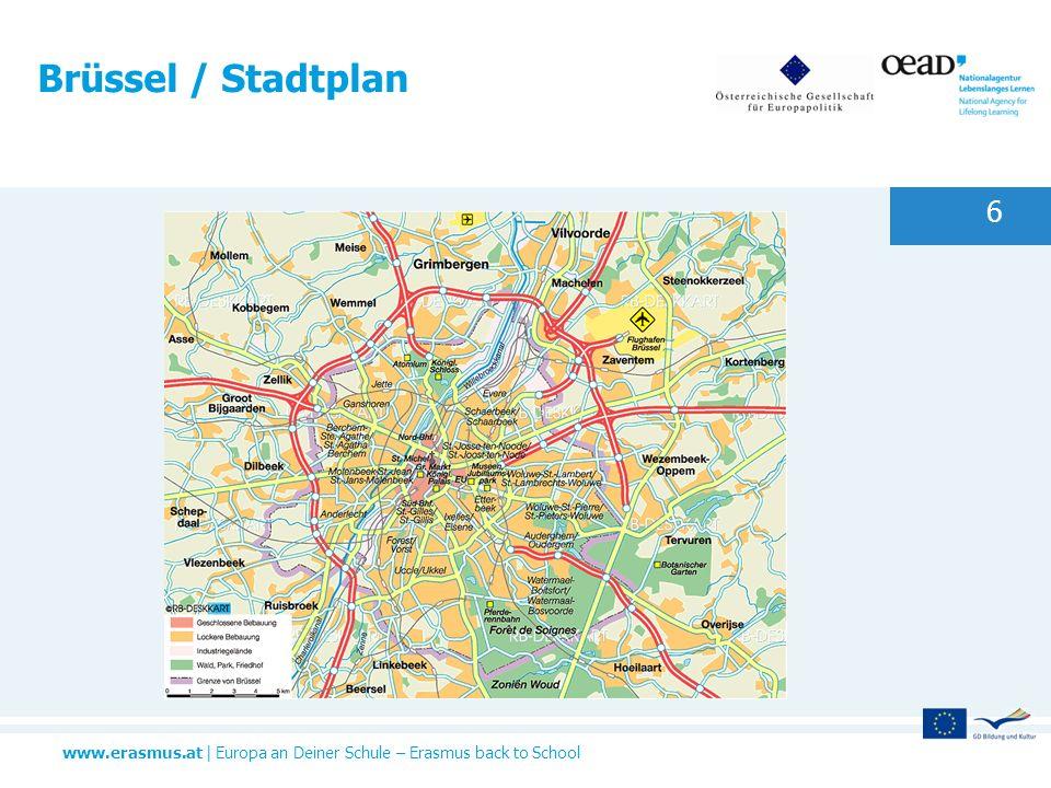 www.erasmus.at   Europa an Deiner Schule – Erasmus back to School Brüssel / Stadtplan 6