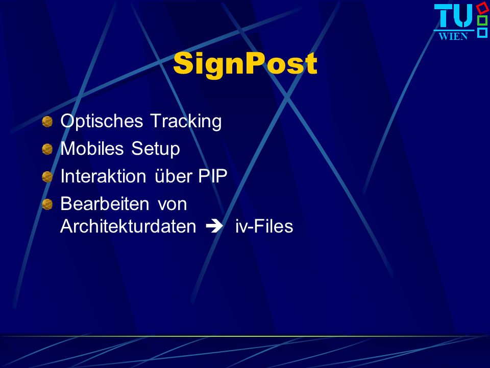 WIEN SignPost Optisches Tracking Mobiles Setup Interaktion über PIP Bearbeiten von Architekturdaten iv-Files