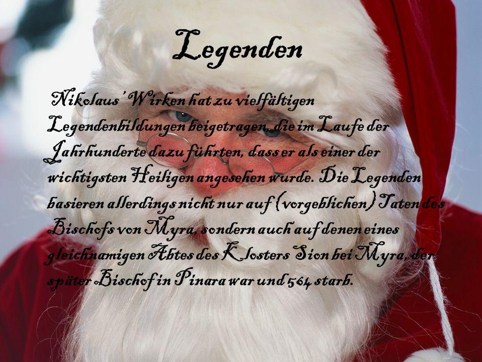 Legenden Nikolaus Wirken hat zu vielfältigen Legendenbildungen beigetragen, die im Laufe der Jahrhunderte dazu führten, dass er als einer der wichtigs