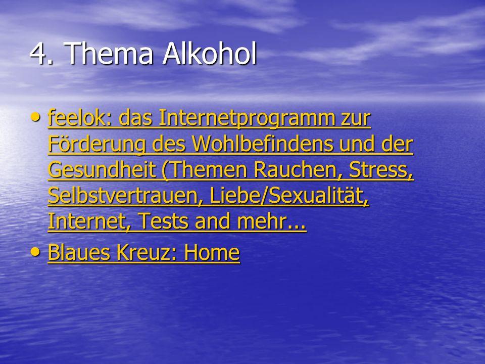 4. Thema Alkohol feelok: das Internetprogramm zur Förderung des Wohlbefindens und der Gesundheit (Themen Rauchen, Stress, Selbstvertrauen, Liebe/Sexua