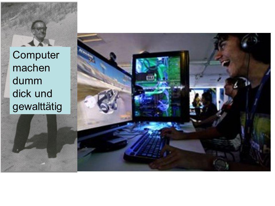 Computer machen dumm dick und gewalttätig