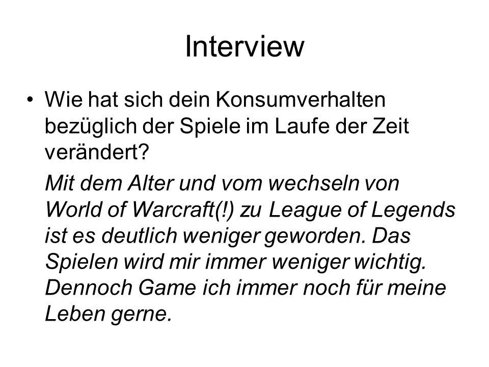 Interview Wie hat sich dein Konsumverhalten bezüglich der Spiele im Laufe der Zeit verändert? Mit dem Alter und vom wechseln von World of Warcraft(!)