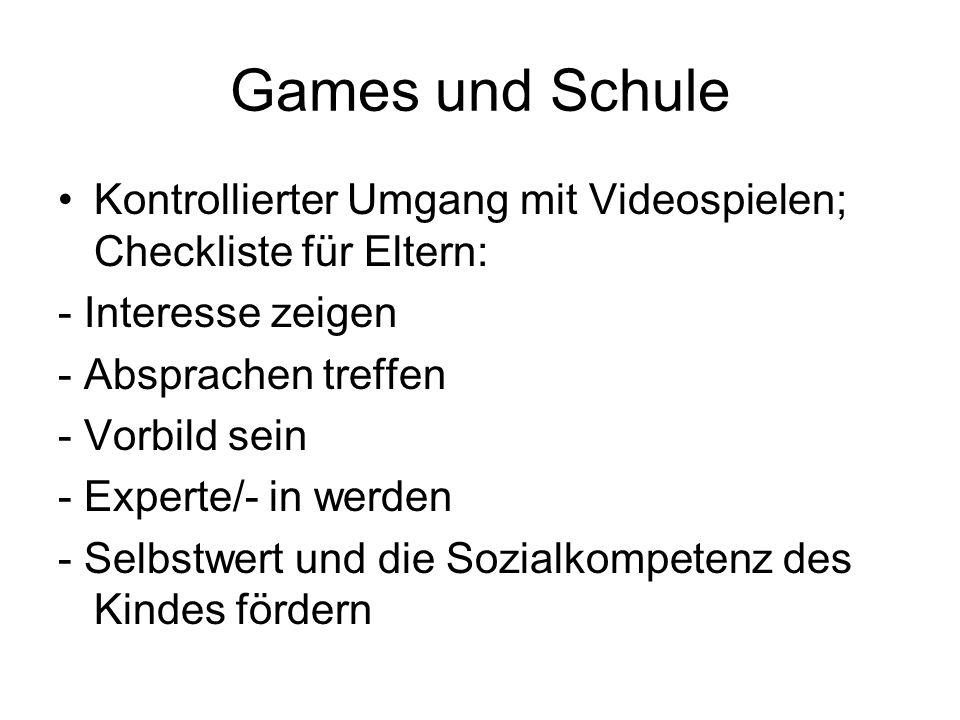 Games und Schule Kontrollierter Umgang mit Videospielen; Checkliste für Eltern: - Interesse zeigen - Absprachen treffen - Vorbild sein - Experte/- in