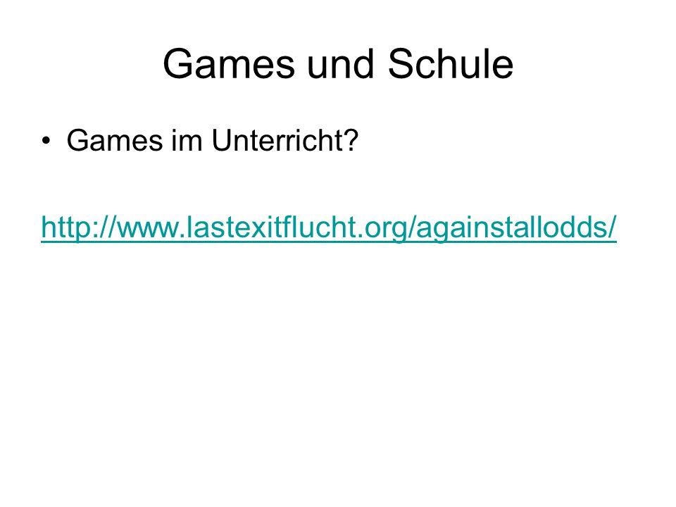 Games und Schule Games im Unterricht? http://www.lastexitflucht.org/againstallodds/