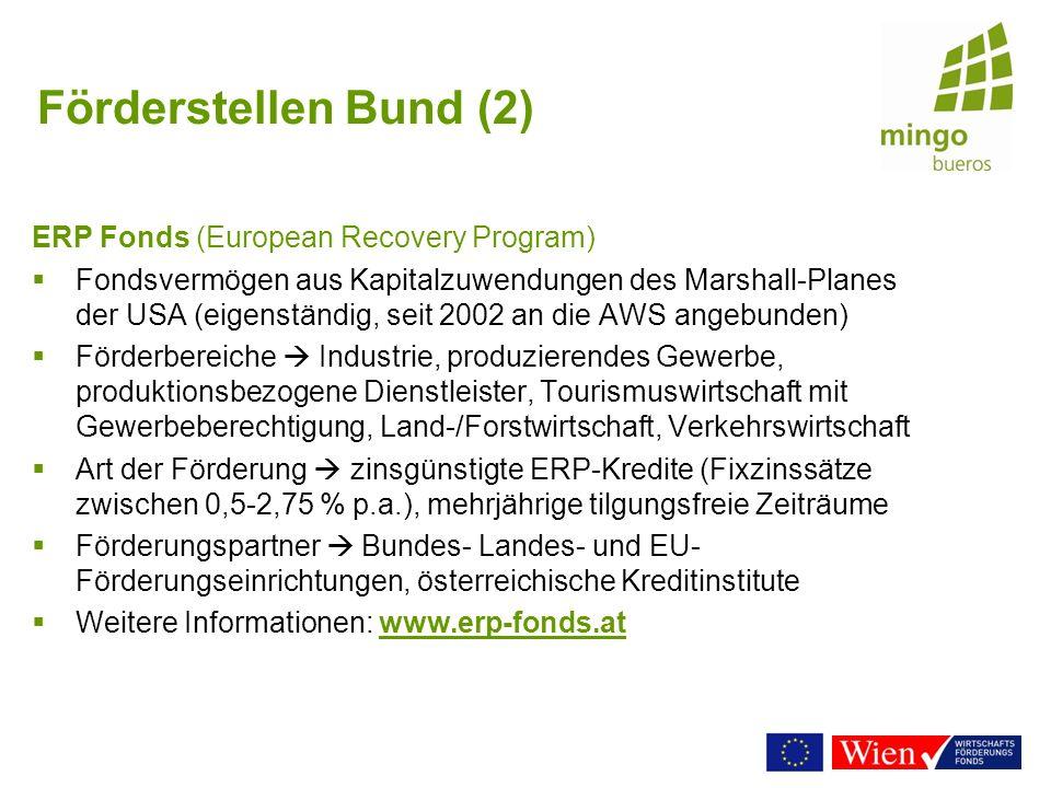 Förderstellen Bund (2) ERP Fonds (European Recovery Program) Fondsvermögen aus Kapitalzuwendungen des Marshall-Planes der USA (eigenständig, seit 2002
