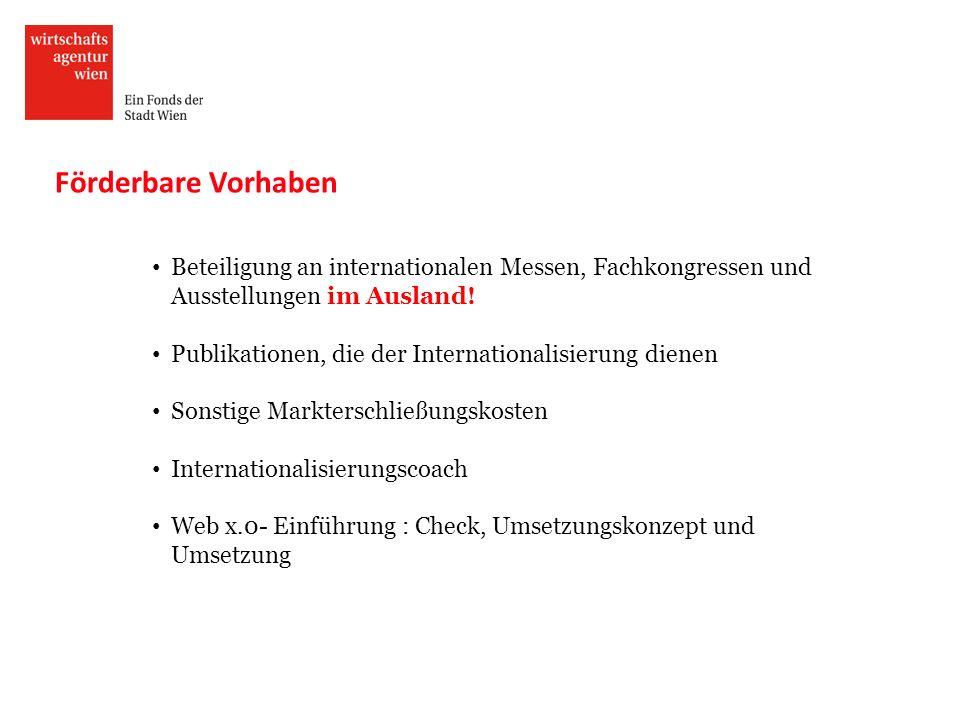 Förderbare Vorhaben Beteiligung an internationalen Messen, Fachkongressen und Ausstellungen im Ausland.