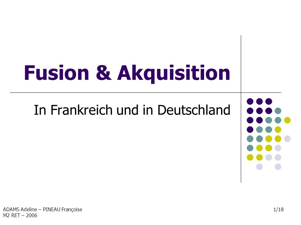 ADAMS Adeline – PINEAU Françoise M2 RET – 2006 2/18 Fusion & Akquisition I.