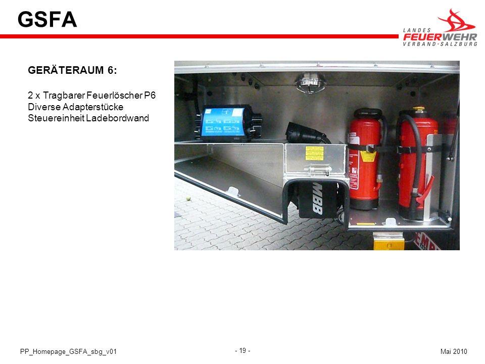 - 19 - Mai 2010PP_Homepage_GSFA_sbg_v01 GSFA GERÄTERAUM 6: 2 x Tragbarer Feuerlöscher P6 Diverse Adapterstücke Steuereinheit Ladebordwand