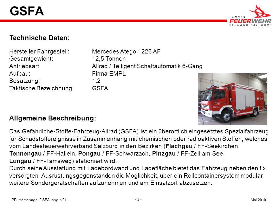 - 3 - Mai 2010PP_Homepage_GSFA_sbg_v01 Technische Daten: Hersteller Fahrgestell:Mercedes Atego 1226 AF Gesamtgewicht:12,5 Tonnen Antriebsart:Allrad /