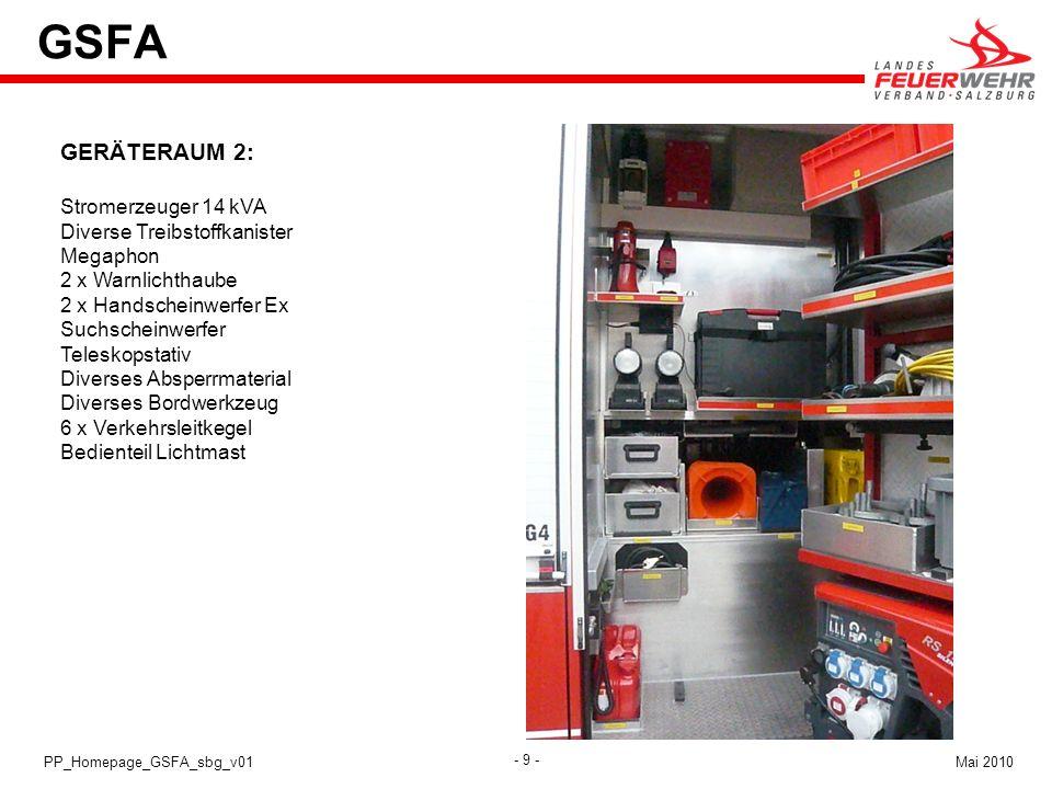 - 9 - Mai 2010PP_Homepage_GSFA_sbg_v01 GSFA GERÄTERAUM 2: Stromerzeuger 14 kVA Diverse Treibstoffkanister Megaphon 2 x Warnlichthaube 2 x Handscheinwe