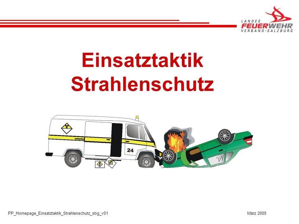 PP_Homepage_Einsatztaktik_Strahlenschutz_sbg_v01 März 2009 Einsatztaktik Strahlenschutz