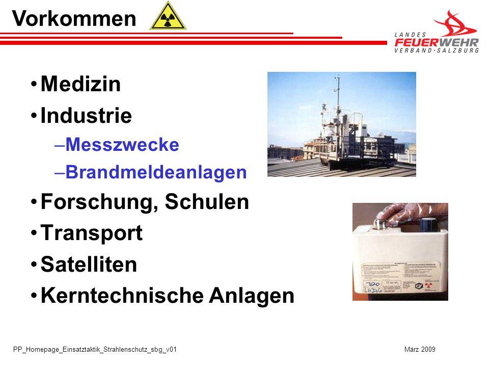 PP_Homepage_Einsatztaktik_Strahlenschutz_sbg_v01 März 2009 Medizin Industrie –Messzwecke –Brandmeldeanlagen Forschung, Schulen Transport Satelliten Ke