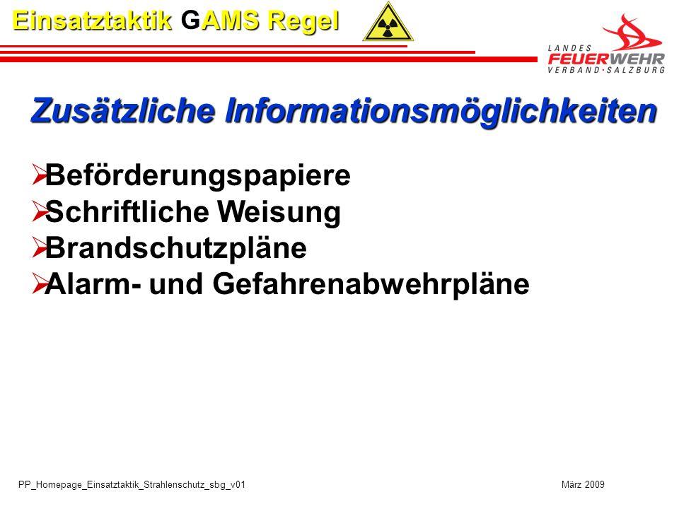 PP_Homepage_Einsatztaktik_Strahlenschutz_sbg_v01 März 2009 Einsatztaktik GAMS Regel Zusätzliche Informationsmöglichkeiten Beförderungspapiere Schriftl