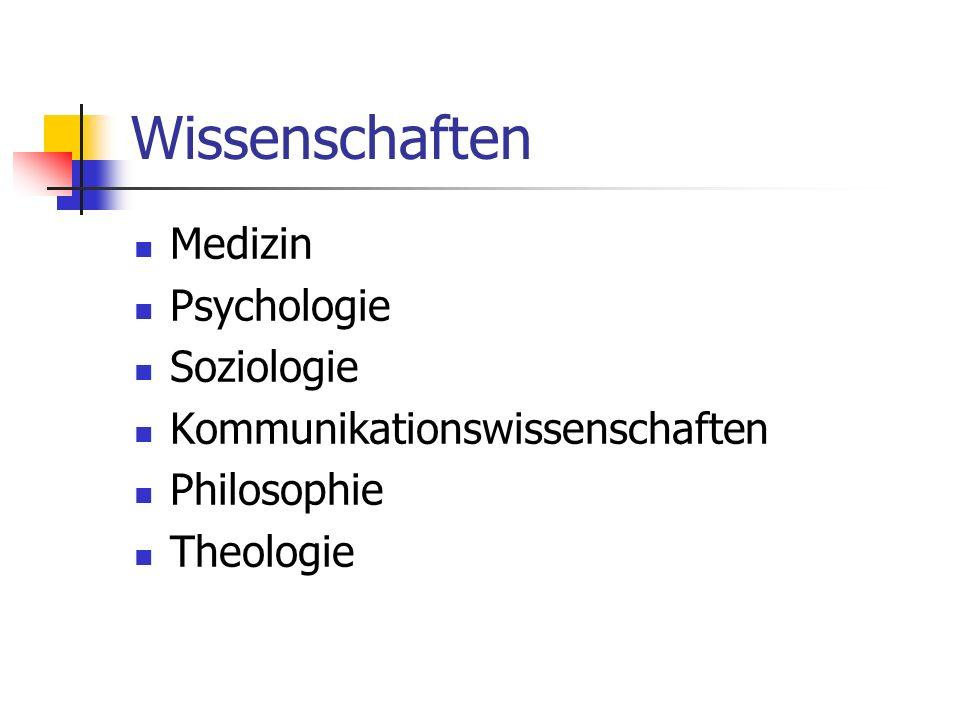 Wissenschaften Medizin Psychologie Soziologie Kommunikationswissenschaften Philosophie Theologie