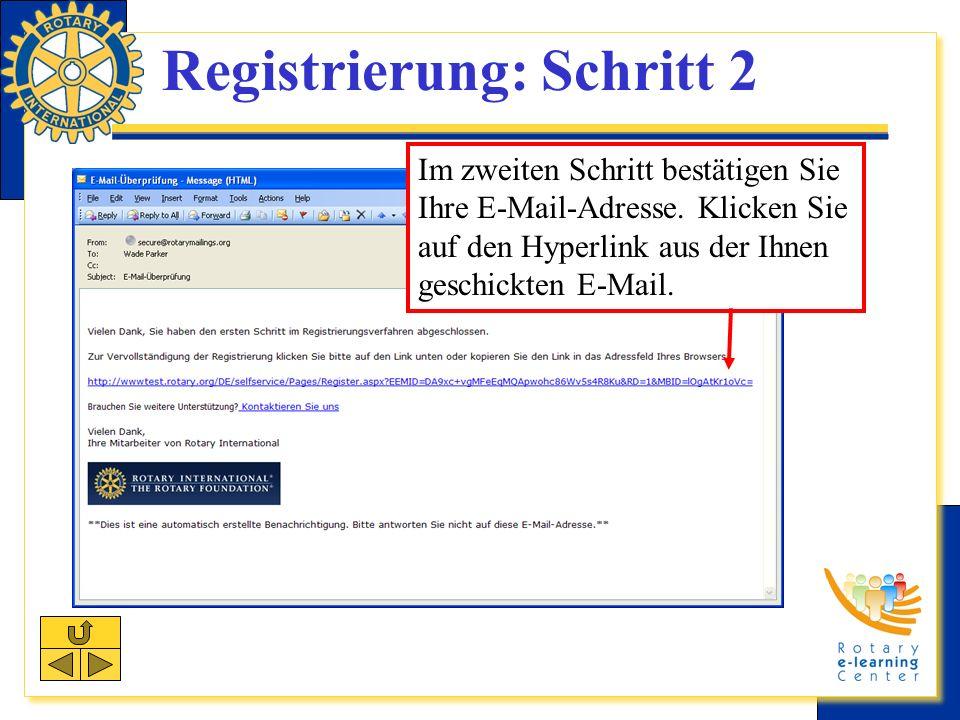 Registrierung: Schritt 2 Im zweiten Schritt bestätigen Sie Ihre E-Mail-Adresse.