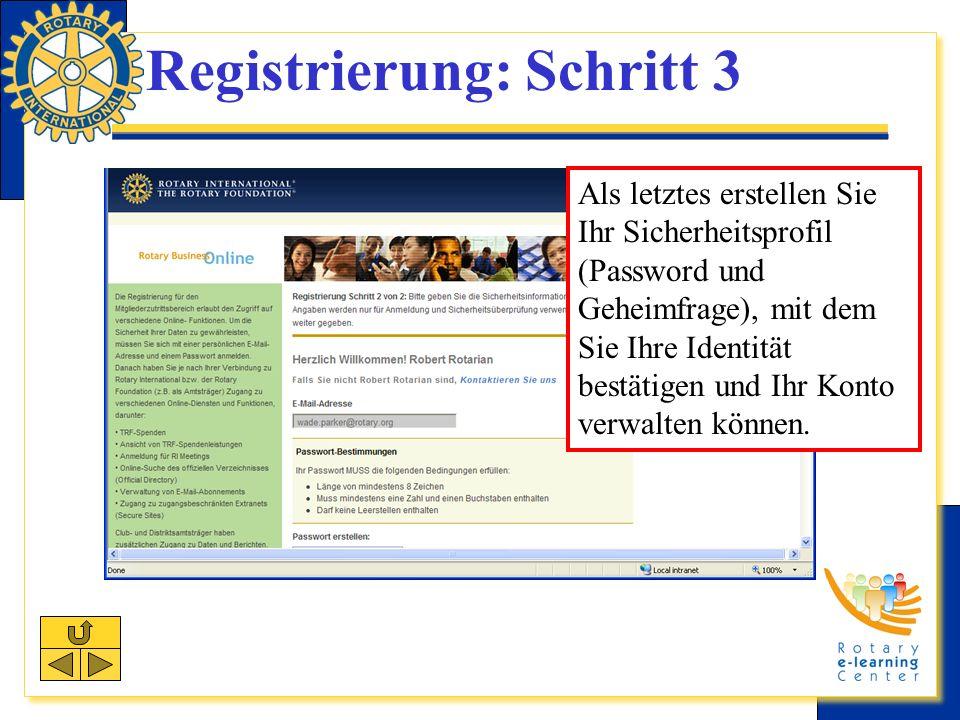 Registrierung: Schritt 3 Als letztes erstellen Sie Ihr Sicherheitsprofil (Password und Geheimfrage), mit dem Sie Ihre Identität bestätigen und Ihr Konto verwalten können.