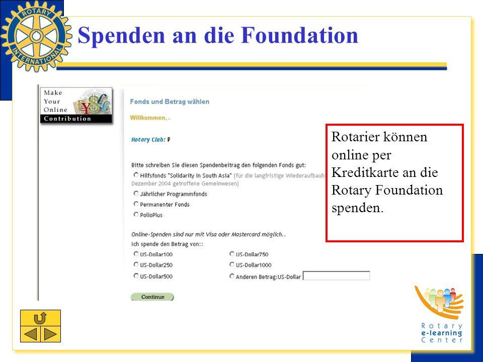 Spenden an die Foundation Rotarier können online per Kreditkarte an die Rotary Foundation spenden.