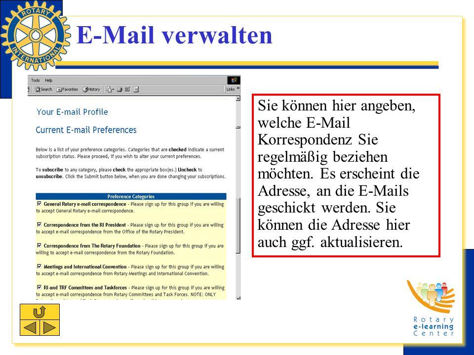 E-Mail verwalten Sie können hier angeben, welche E-Mail Korrespondenz Sie regelmäßig beziehen möchten.