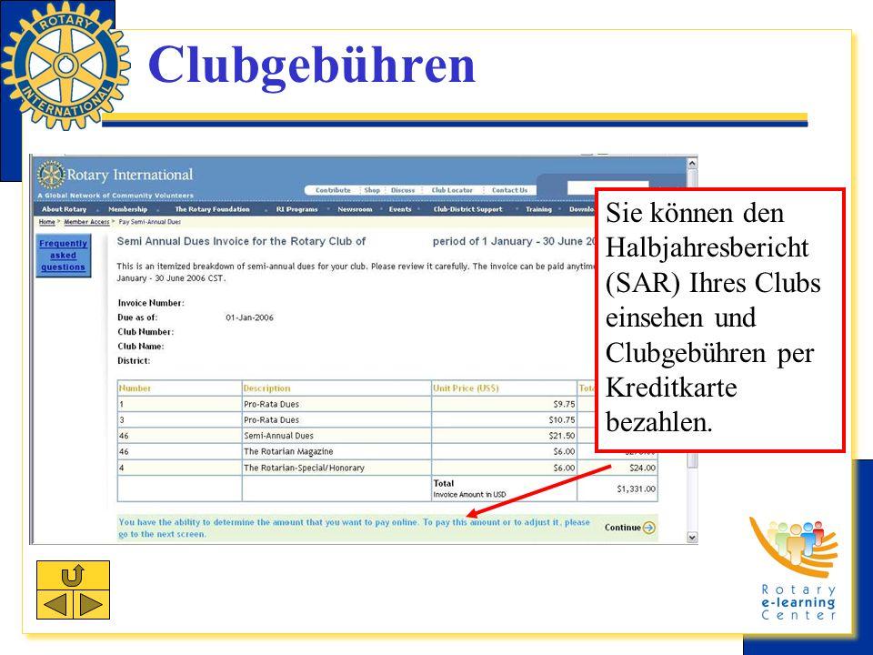 Clubgebühren Sie können den Halbjahresbericht (SAR) Ihres Clubs einsehen und Clubgebühren per Kreditkarte bezahlen.