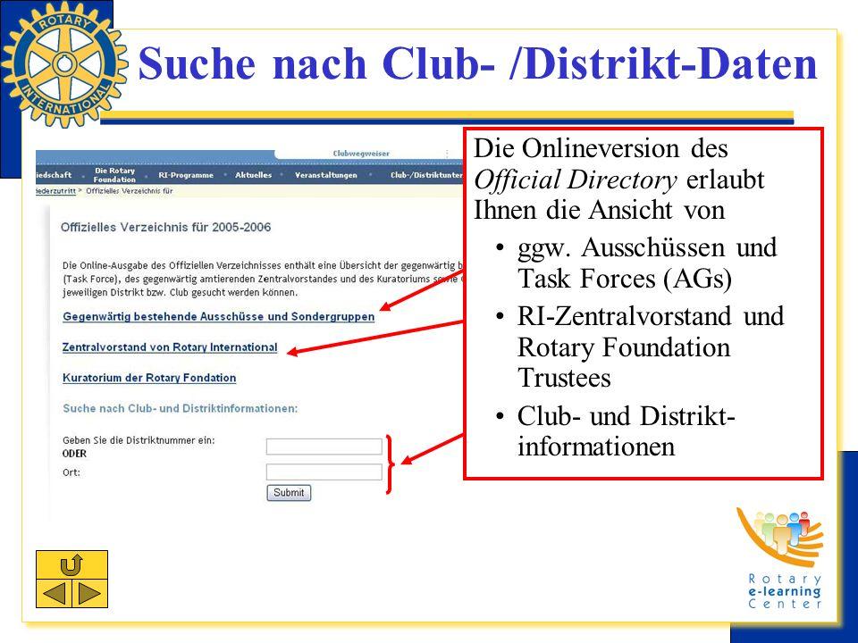 Suche nach Club- /Distrikt-Daten Die Onlineversion des Official Directory erlaubt Ihnen die Ansicht von ggw.