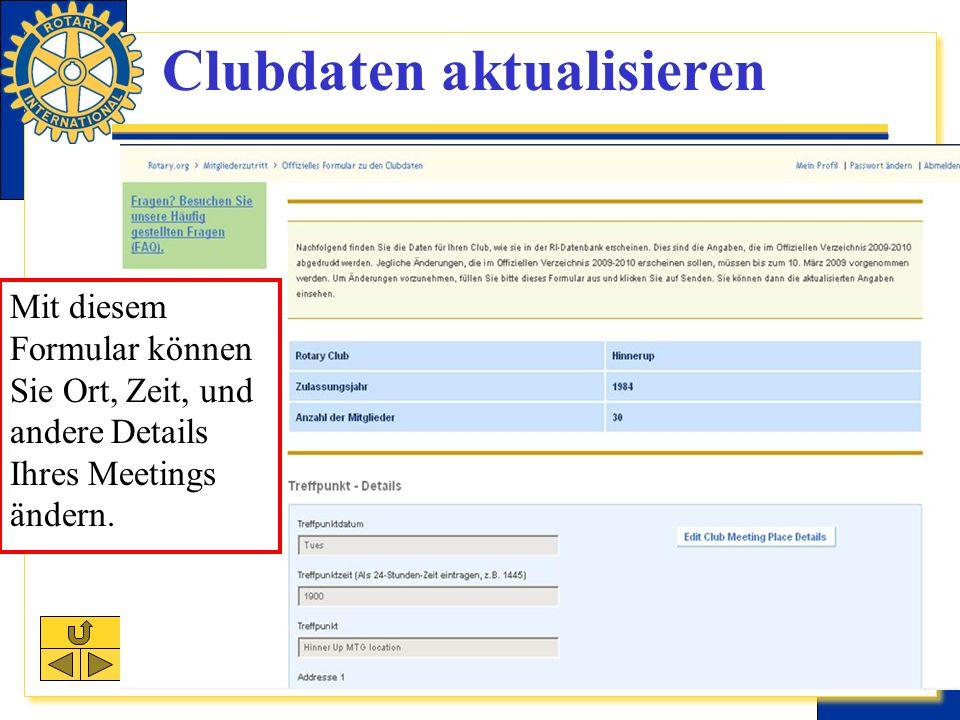 Clubdaten aktualisieren Mit diesem Formular können Sie Ort, Zeit, und andere Details Ihres Meetings ändern.