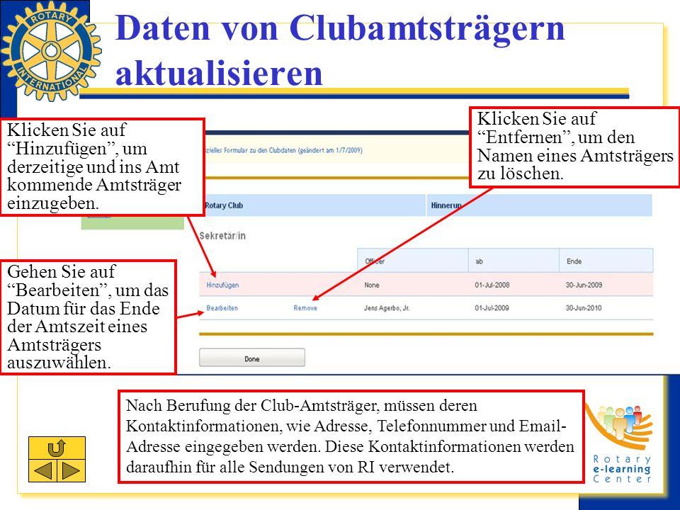Daten von Clubamtsträgern aktualisieren Nach Berufung der Club-Amtsträger, müssen deren Kontaktinformationen, wie Adresse, Telefonnummer und Email- Adresse eingegeben werden.