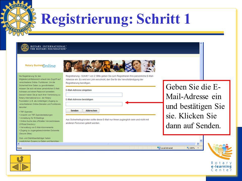 Registrierung: Schritt 1 Geben Sie die E- Mail-Adresse ein und bestätigen Sie sie.