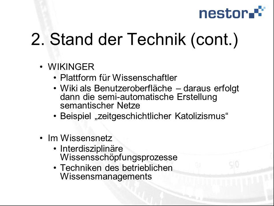 2. Stand der Technik (cont.) WIKINGER Plattform für Wissenschaftler Wiki als Benutzeroberfläche – daraus erfolgt dann die semi-automatische Erstellung