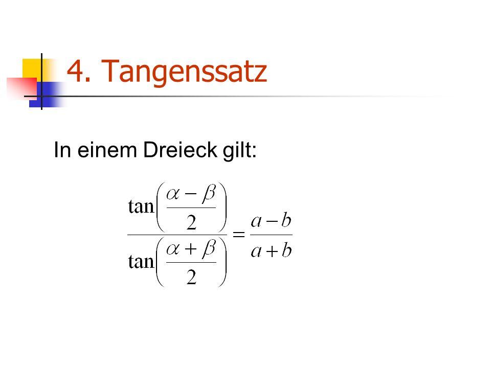 4. Tangenssatz In einem Dreieck gilt: