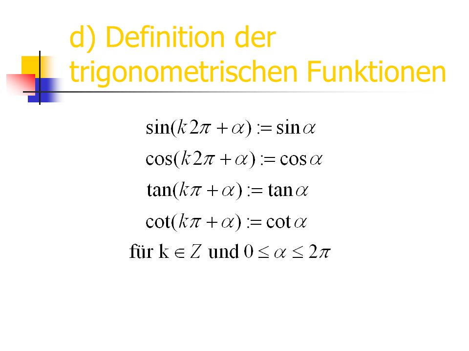 d) Definition der trigonometrischen Funktionen