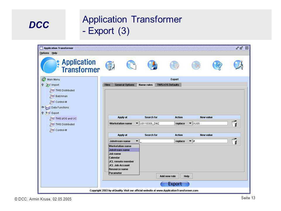 DCC © DCC, Armin Kruse, 02.05.2005 Seite 12 Application Transformer - Export (2)